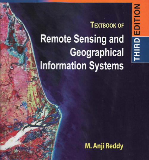 Remote Sensing and Geographical Information Systems by M. Anji Reddy