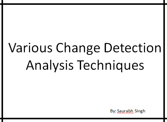 Various Change detection analysis technoques_2