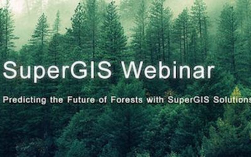 Webinar: Predicting the Future of Forests with SuperGIS Solutions