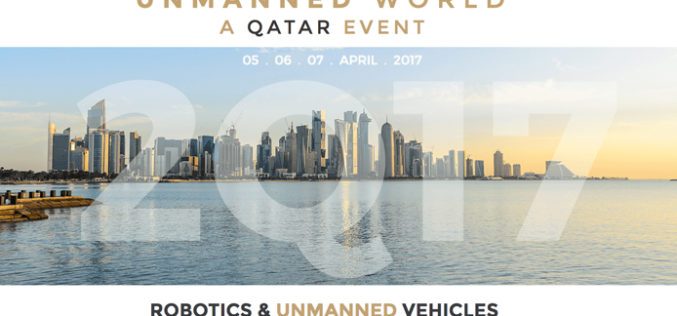 """UNMANNED WORLD"", the first and most  complete Exhibition of Unmanned Vehicles in  Middle East will take place at Qatar in April 2017"