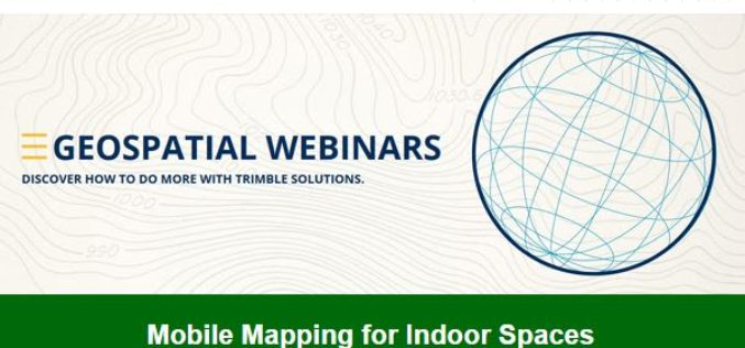 "Trimble Geospatial Webinar ""Mobile Mapping for Indoor Spaces"" Featuring TIMMS"