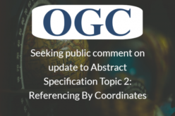 OGC Seeks Public Comment on update to Abstract Specification Topic 2: Referencing By Coordinates