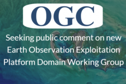 OGC Seeks Public Comment on New Earth Observation Exploitation Platform Domain Working Group