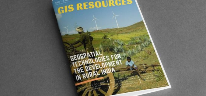 GIS Resources Magazine (Issue 2   June 2018): Geospatial Technologies for The Development in Rural India